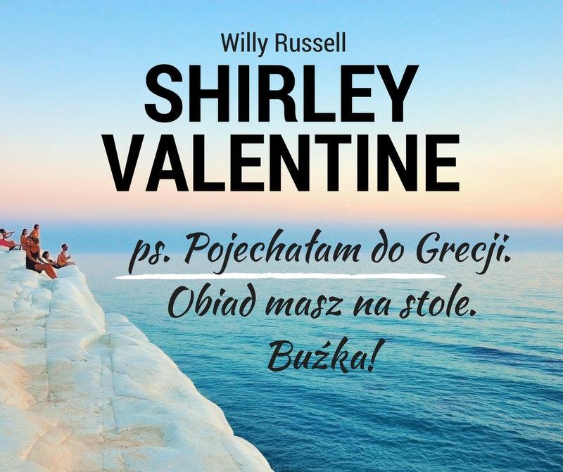 Shirley Valentine - Teatralny HIT!