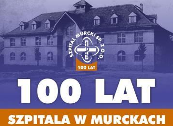 Obchody stulecia Szpitala w Murckach