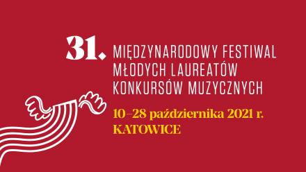 XXXI Międzynarodowy Festiwal Młodych Laureatów Konkursów Muzycznych
